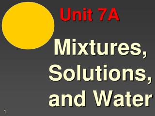 Mixtures, Solutions, and Water