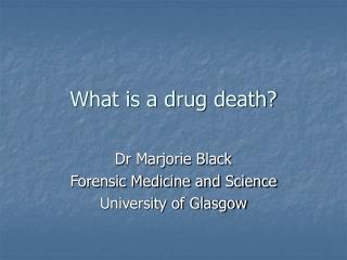 What is a drug death?