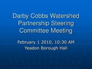 Darby Cobbs Watershed Partnership Steering Committee Meeting