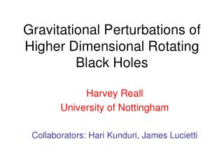 Gravitational Perturbations of Higher Dimensional Rotating Black Holes