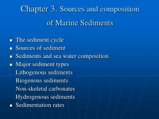 Chapter 3.  Sources and composition  of Marine Sediments