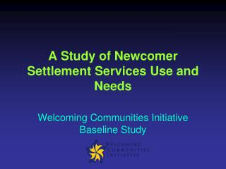 A Study of Newcomer Settlement Services Use and Needs
