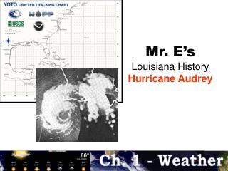 Mr. E's Louisiana History Hurricane Audrey