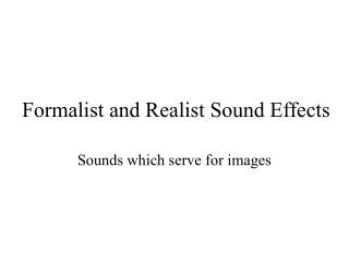 Formalist and Realist Sound Effects