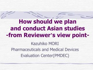 How should we plan  and conduct Asian studies  -from Reviewer ' s view point-