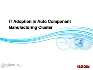 IT Adoption in Auto Component Manufacturing Cluster