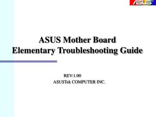 ASUS Mother Board Elementary Troubleshooting Guide