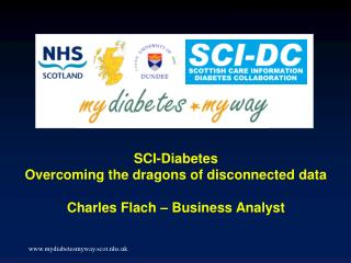 SCI-Diabetes Overcoming the dragons of disconnected data Charles Flach – Business Analyst