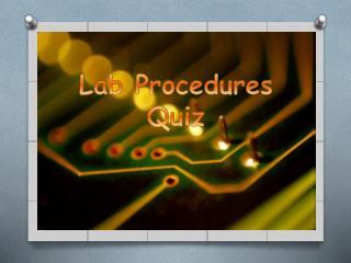 Lab Procedures Quiz