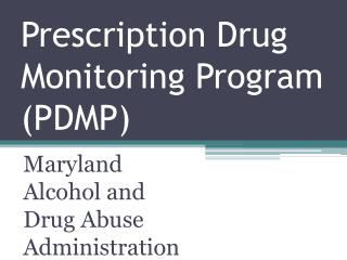 Prescription Drug Monitoring Program PDMP