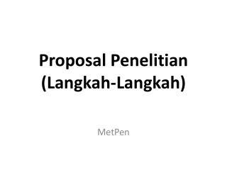 Proposal  Penelitian  ( Langkah-Langkah )