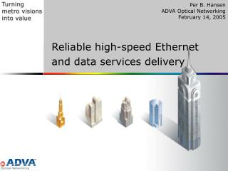 Reliable high-speed Ethernet and data services delivery