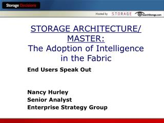 STORAGE ARCHITECTURE/ MASTER: The Adoption of Intelligence in the Fabric