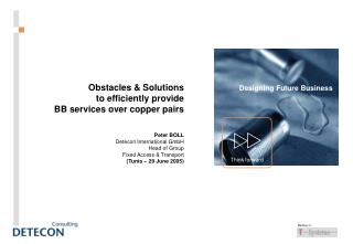 Obstacles & Solutions to efficiently provide BB services over copper pairs