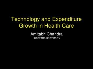 Technology and Expenditure Growth in Health Care