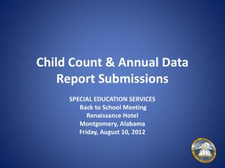 Child Count & Annual Data Report Submissions