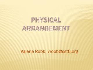 Physical Arrangement
