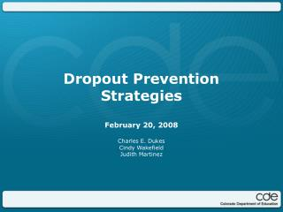Dropout Prevention Strategies  February 20, 2008 Charles E. Dukes  Cindy Wakefield