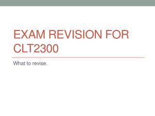 Exam revision for CLT2300