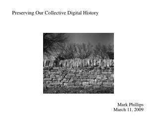 Preserving Our Collective Digital History