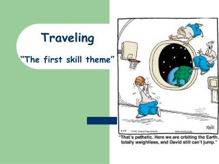 "Traveling  ""The first skill theme"""
