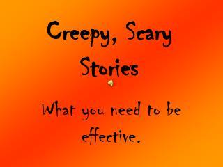 Creepy, Scary Stories