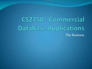 CS2750 - Commercial Database Applications