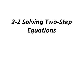 2-2 Solving Two-Step Equations
