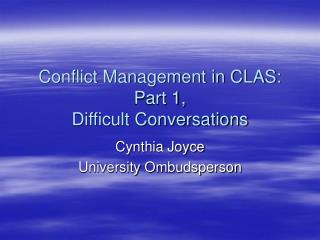 Conflict Management in CLAS:  Part 1, Difficult Conversations