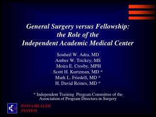 General  Surgery  versus  Fellowship :  the Role  of the  Independent  Academic Medical Center