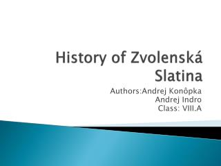 History  of  Zvolensk á Slatina