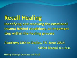 Healing Through Awareness and Recall