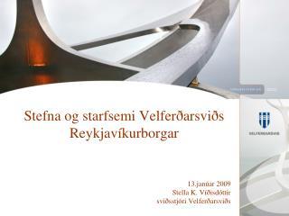 Stefna og starfsemi Velferðarsviðs Reykjavíkurborgar