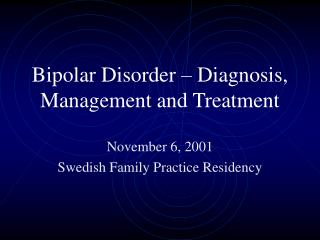 Bipolar Disorder   Diagnosis, Management and Treatment