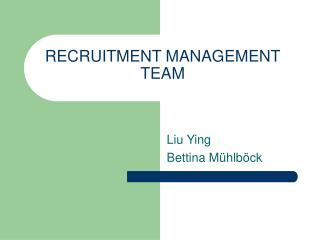 RECRUITMENT MANAGEMENT TEAM
