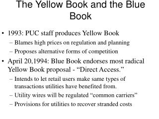 The Yellow Book and the Blue Book