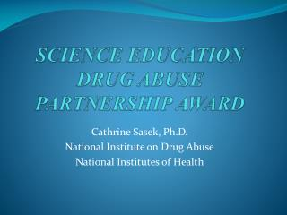 SCIENCE EDUCATION DRUG ABUSE PARTNERSHIP AWARD