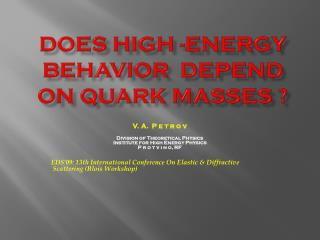 Does High -Energy Behavior  Depend on Quark Masses ?