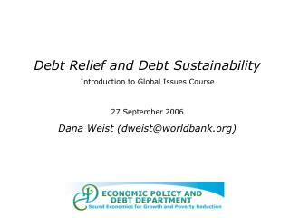 Debt Relief and Debt Sustainability Introduction to Global Issues Course 27 September 2006