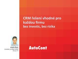 CRM řešení vhodné pro každou firmu bez investic, bez rizika