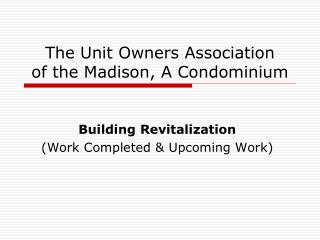 The Unit Owners Association of the Madison, A Condominium