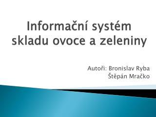 Informační systém skladu ovoce a zeleniny