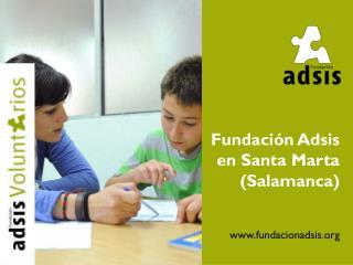 Fundación Adsis en Santa Marta (Salamanca) fundacionadsis
