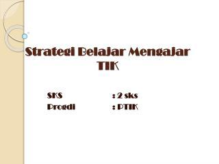 Strategi Belajar Mengajar  TIK