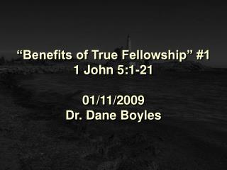 Benefits of True Fellowship  1 1 John 5:1-21  01