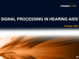 SIGNAL PROCESSING IN HEARING AIDS