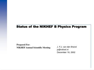 Status of the NIKHEF B Physics Program