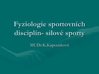 Fyziologie sportovních disciplín- silové sporty