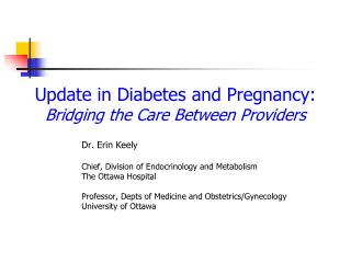 Update in Diabetes and Pregnancy: Bridging the Care Between Providers