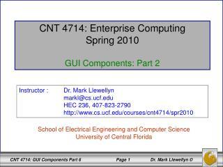 CNT 4714: Enterprise Computing Spring 2010 GUI Components: Part 2